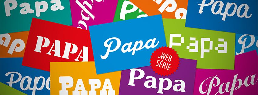 2015 - FMA - Bandeau PAPA la web serie